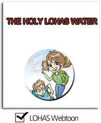 The holy lohas water webtoons <Click>
