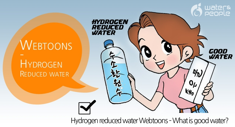 Hydrogen reduced water Webtoons - What is good water?
